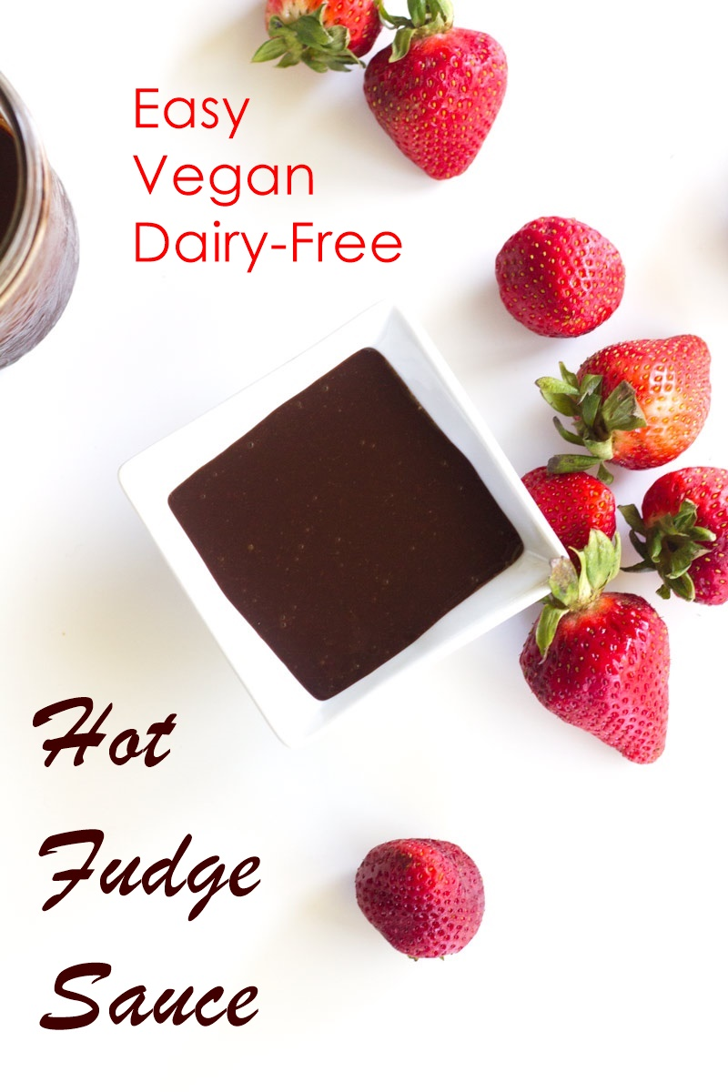 Dairy-free Hot Fudge Sauce Recipe - easy, sweet, triple chocolate, versatile and vegan!