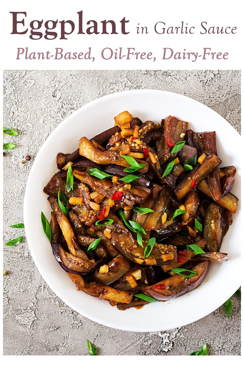 Eggplant in Garlic Sauce Recipe (Chinese-Style) - Plant-Based, Dairy-Free, Vegan, Gluten-Free Optional