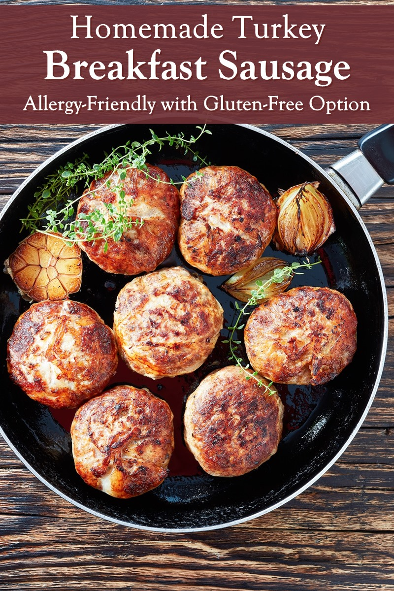 Homemade Turkey Breakfast Sausage Patties for Lean, Allergy-Friendly Protein. Dairy-free, soy-free, egg-free recipe with gluten-free option.