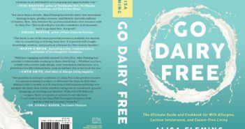 Go Dairy Free the Guide and Cookbook (2nd Edition)