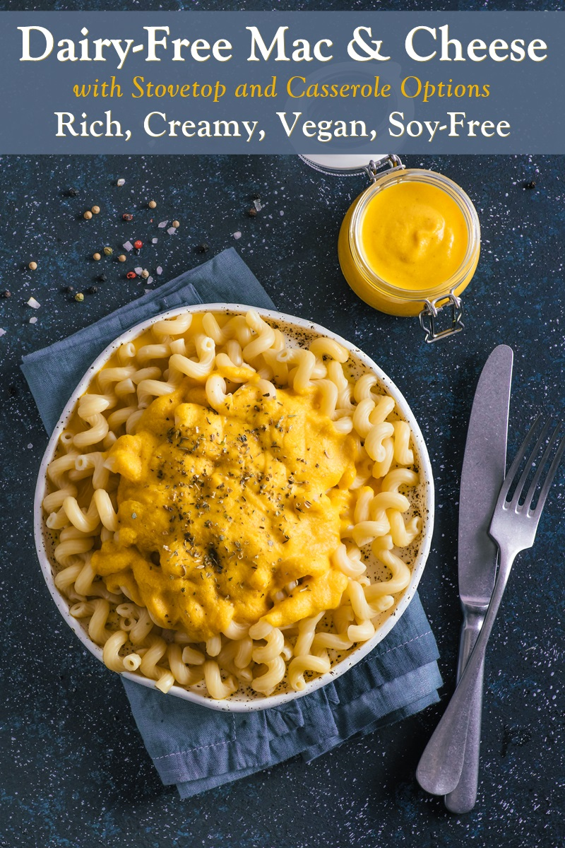 Creamy Dairy-Free Mac and Cheese with Stovetop & Casserole Options - Healthy vegan, soy-free, flour-free, starch, and optionally gluten-free!