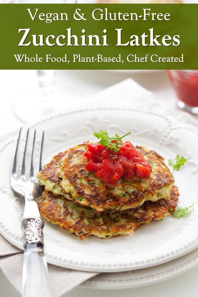 Vegan Gluten-Free Zucchini Latkes Recipe made Simple - dairy-free, egg-free, whole food, plant-based recipe from Chef Eric Tucker of Millennium