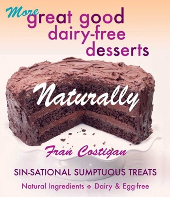 More Great Good Dairy-Free Desserts Naturally cookbook by Fran Costigan