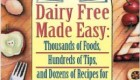 "Dairy Free Made Easy – ""A comprehensive guide"""