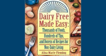 Dairy Free Made Easy by Alisa Fleming