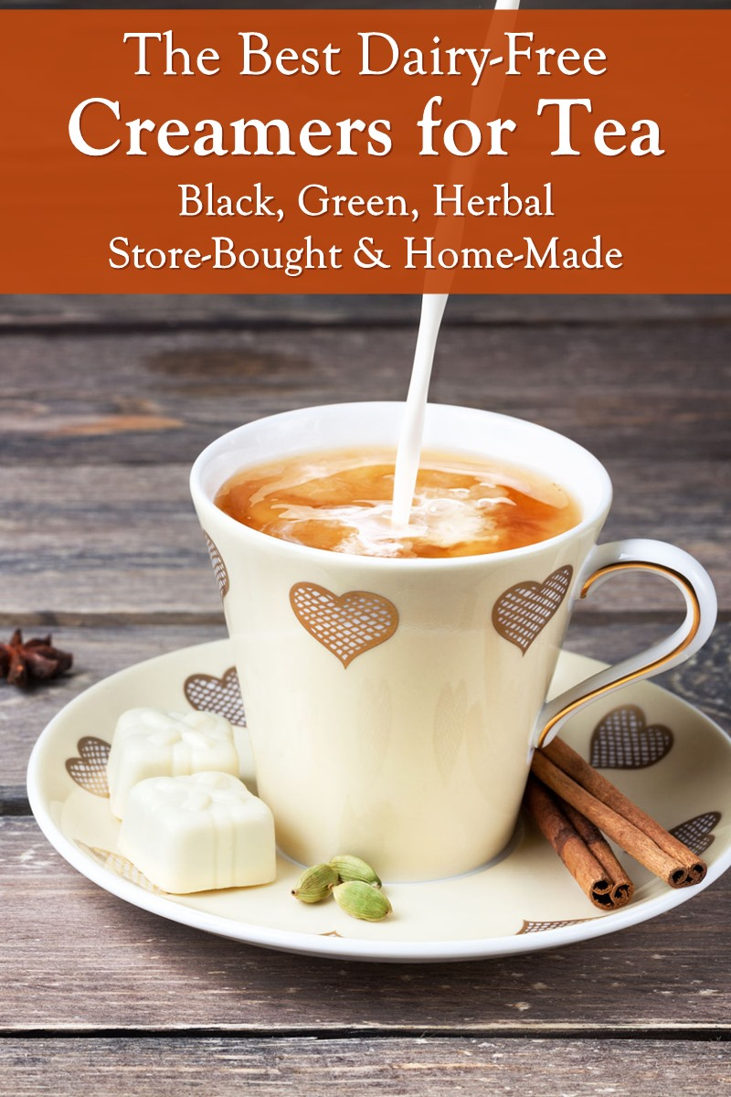 The Best Dairy-Free Creamers for Tea - Store-Bought Brands & Types, Milk Alternatives, Homemade Creamer Recipes, and More for Black, Green, and Herbal Teas