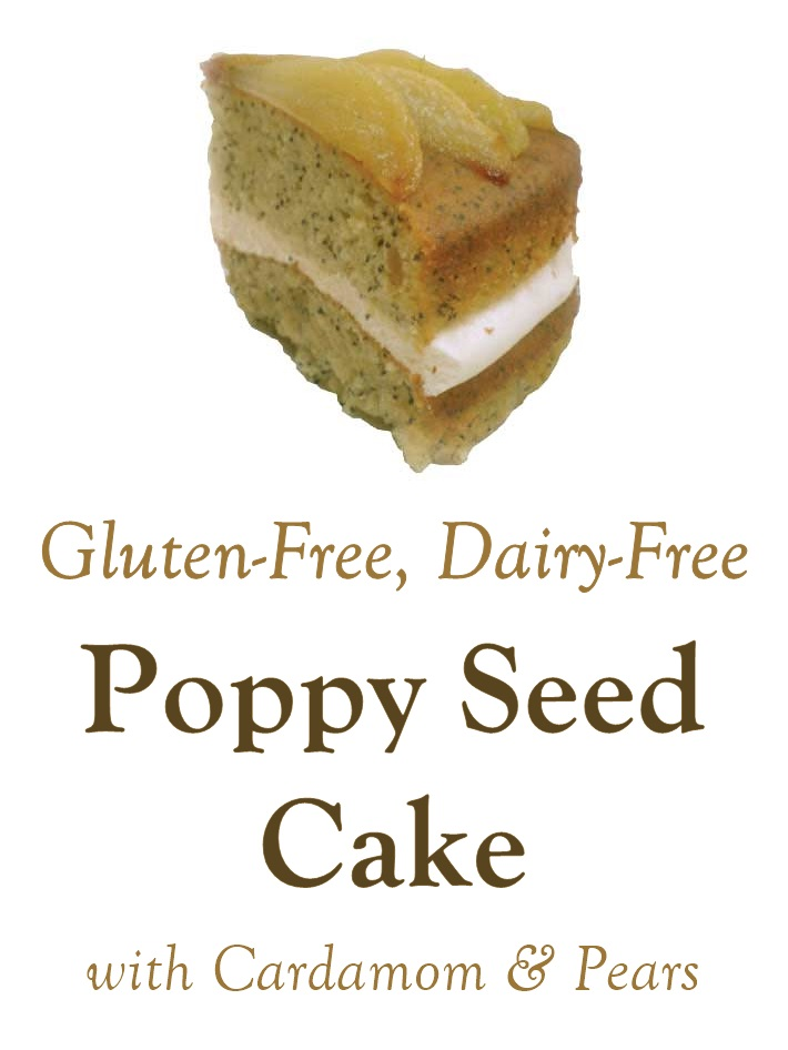 Gluten-Free Poppy Seed Cake Recipe with Pears and Cardamom (Dairy-Free Version)