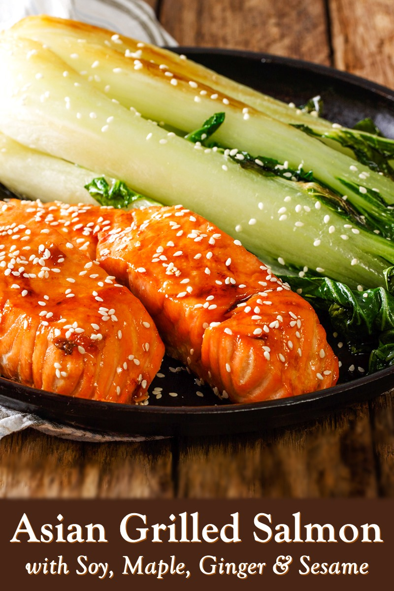 Asian Grilled Salmon Recipe with Maple, Soy, Ginger, and Sesame. Dairy-free, gluten-free option.