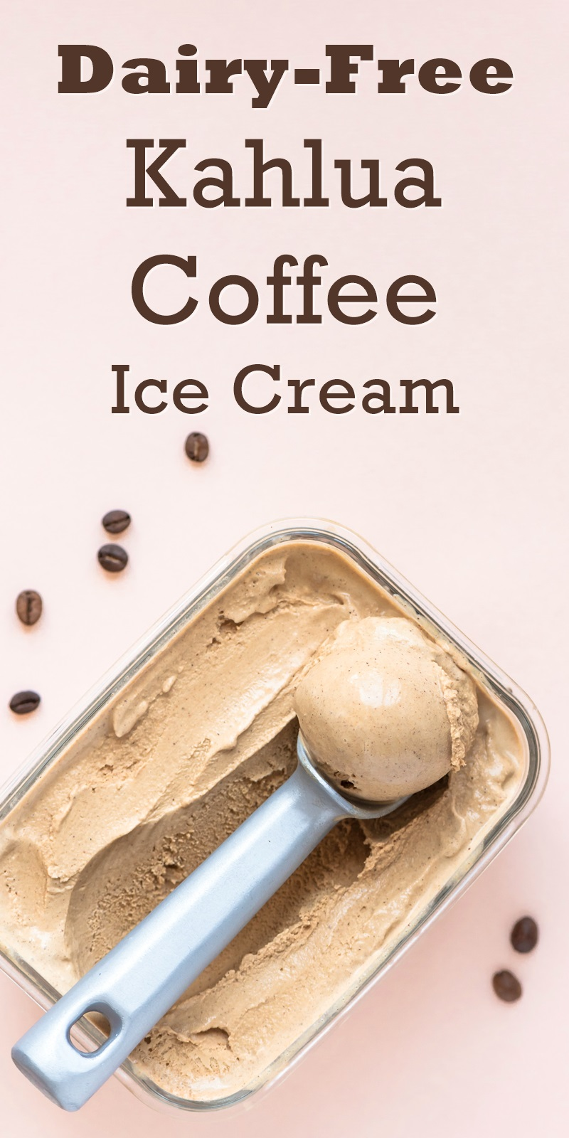 Dairy-Free Kahlua Coffee Ice Cream Recipe - a grown-up vegan & gluten-free frozen dessert that can be sweetened to taste! #veganicecream #coffeeicecream