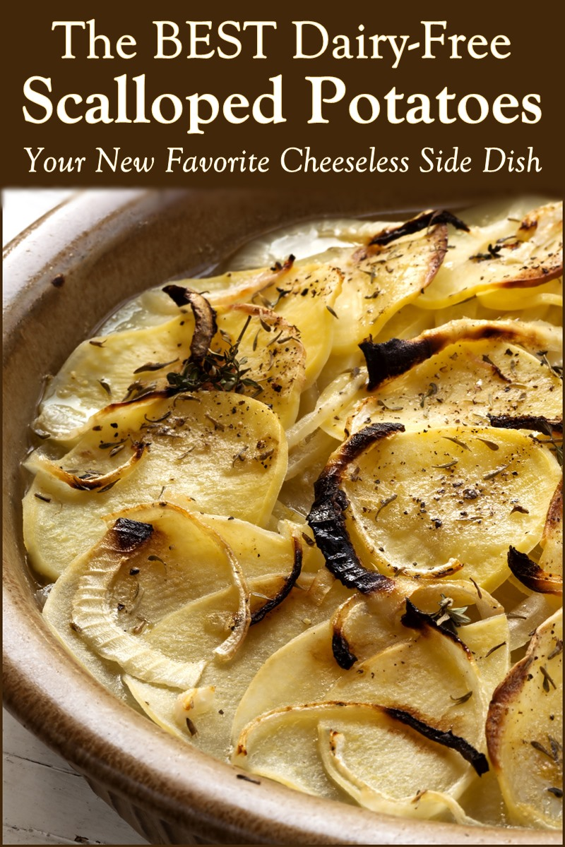 The BEST Dairy-Free Scalloped Potatoes Recipe - uses everyday ingredients and no cheese required! Easy options for vegan, gluten-free and soy-free.