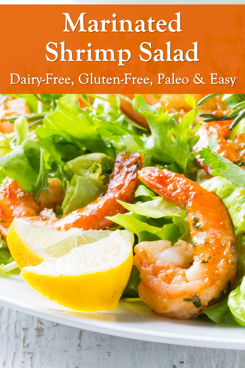 Healthy Marinated Shrimp Salad Recipe over Fresh Greens - easy for anyday lunch, elegant enough for dinner. Dairy-free, gluten-free, grain-free, nut-free, soy-free, paleo