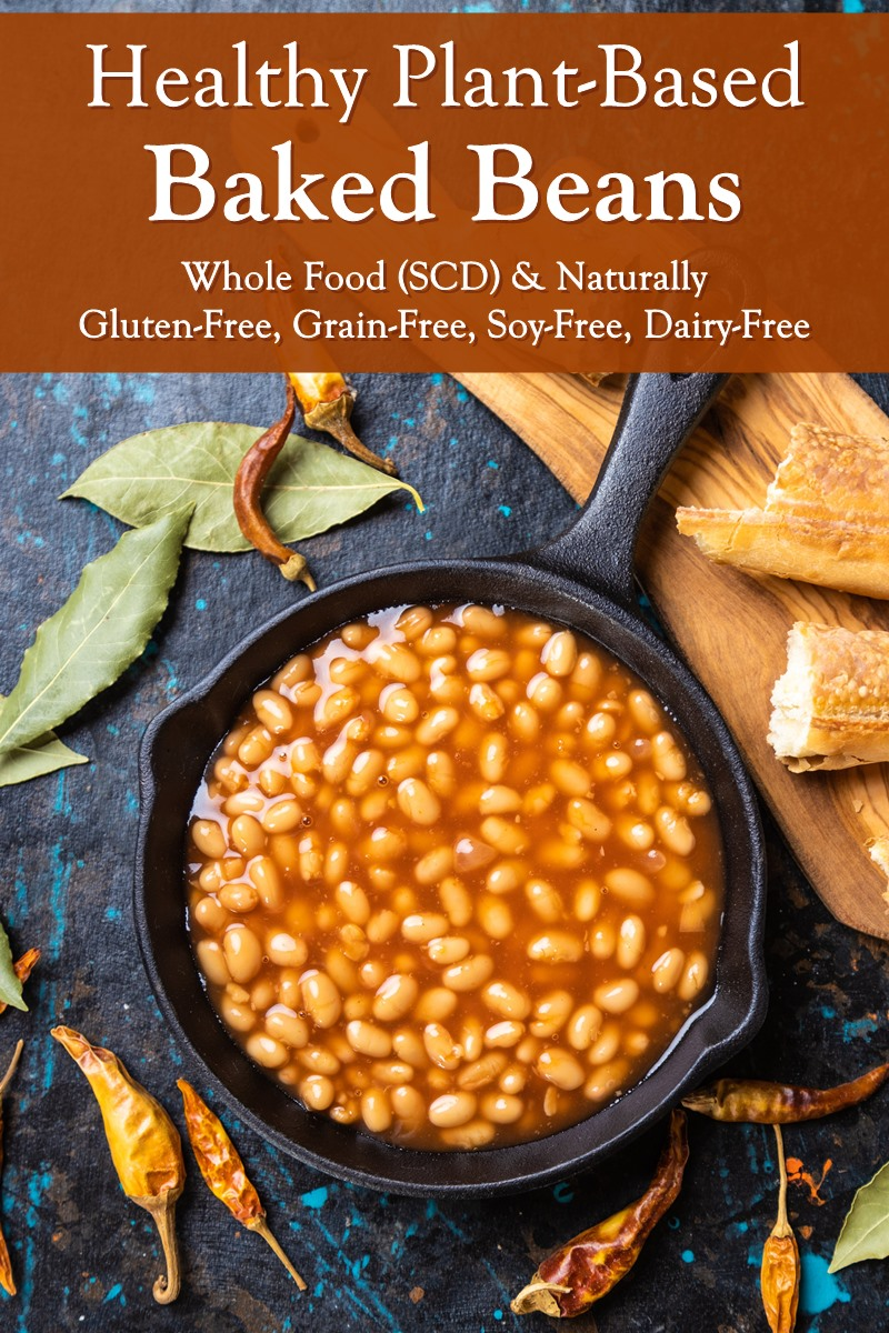 Plant-Based Baked Beans Recipe made with Basic Healthy Ingredients - SCD, Whole Food, gluten-free, grain-free, nut-free, soy-free, dairy-free - vegan option