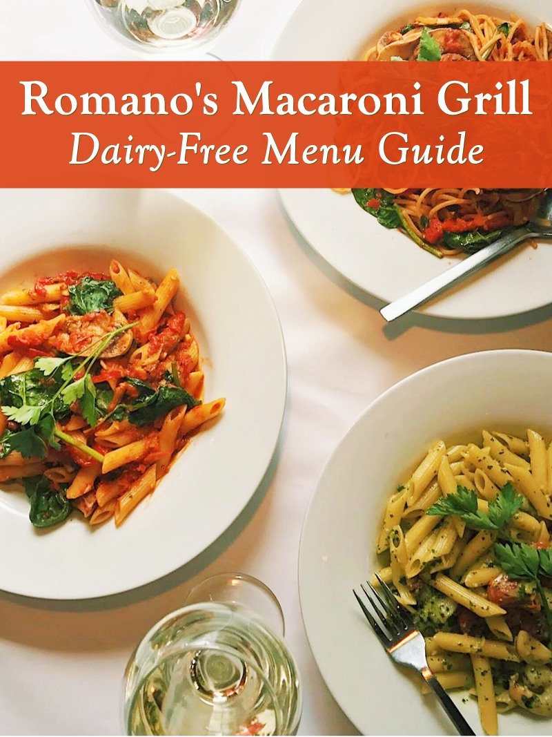 Dairy-Free Menu Guide to Romano's Macaroni Grill with Vegan and Allergen Information. Also how to custom order.