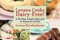 "Levana Cooks Dairy-Free! – ""Stepping beyond necessity … into luxury"""