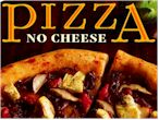 No Cheese Pizza