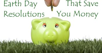 Earth Day Resolutions That Save You Money