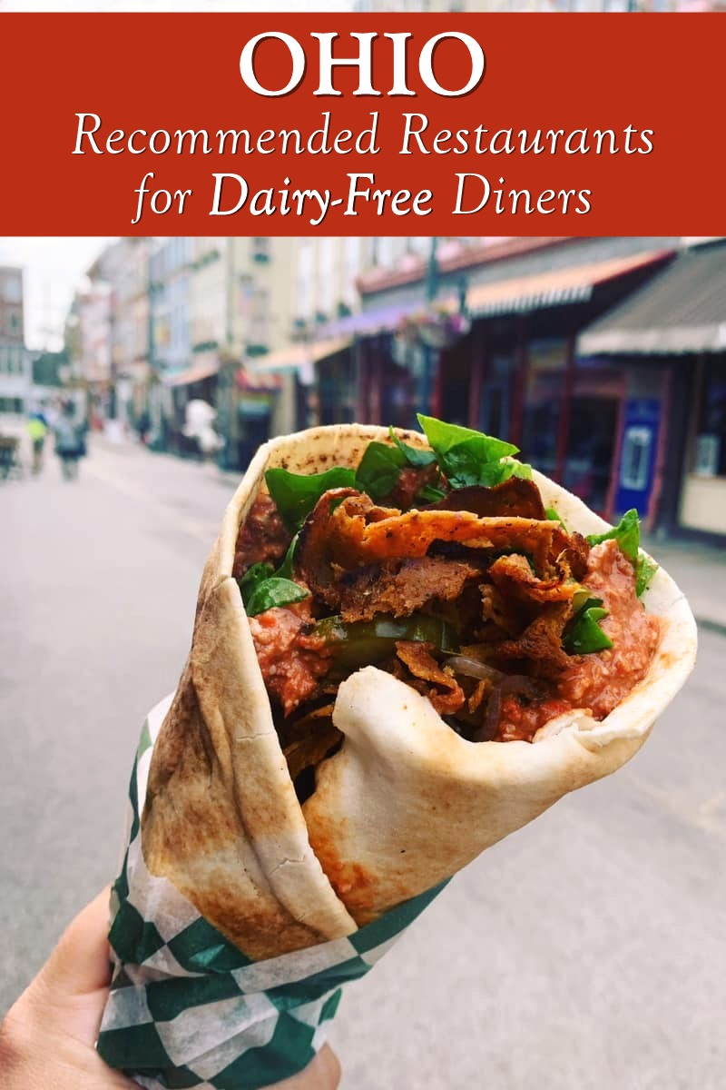 Ohio - Recommended Restaurants, Cafes, Bakeries, Ice Cream Shops and More for Dairy-Free Diners in the Buckeye State. Most are vegan-friendly and have gluten-free options too.