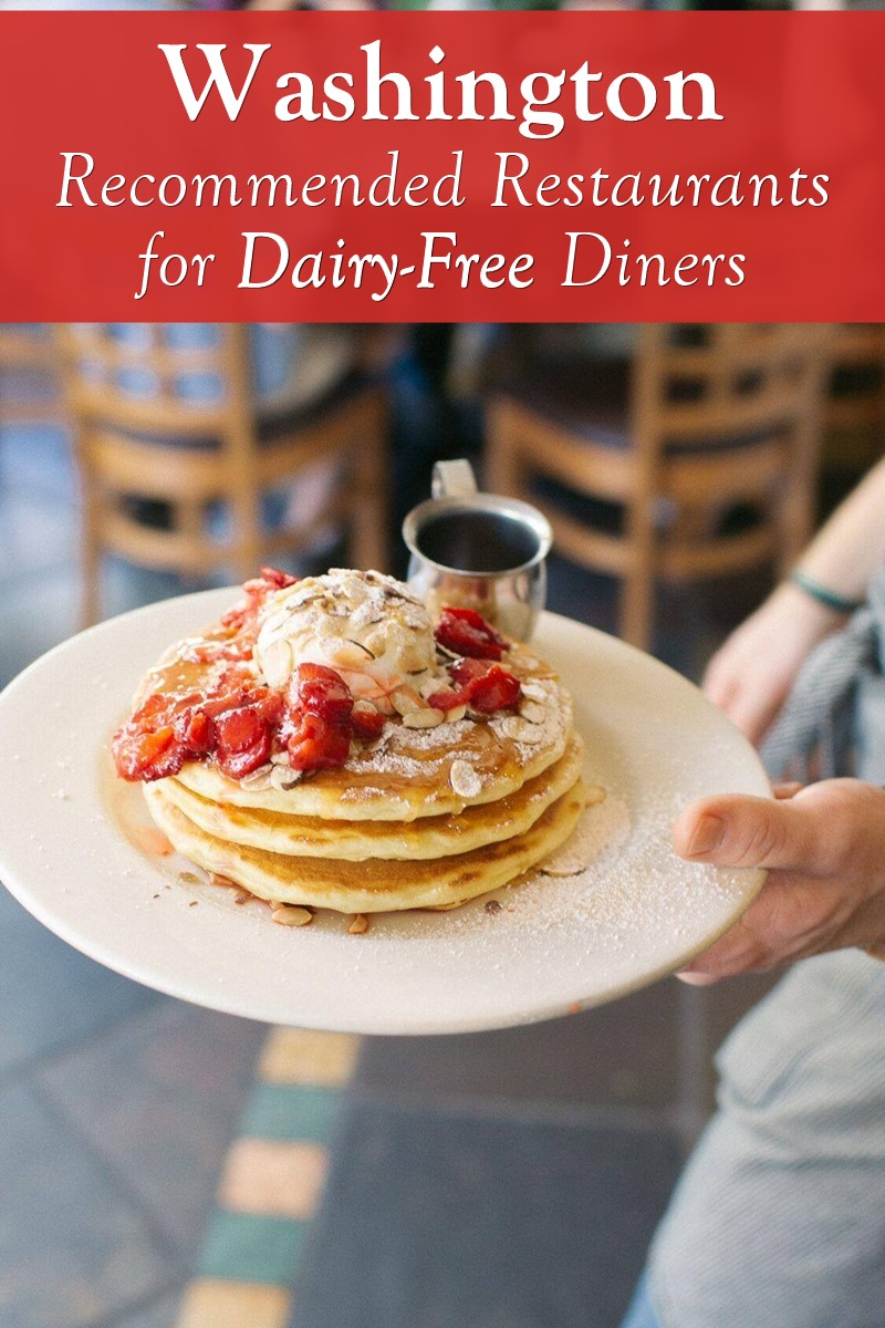 Washington State Dairy-Free Dining Guide with Vegan and Gluten-Free Options too! Bakeries, Brewpubs, Coffeehouses, Ice Cream Shops, and More!