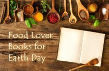 The Best Earth Day Books for Food Lovers