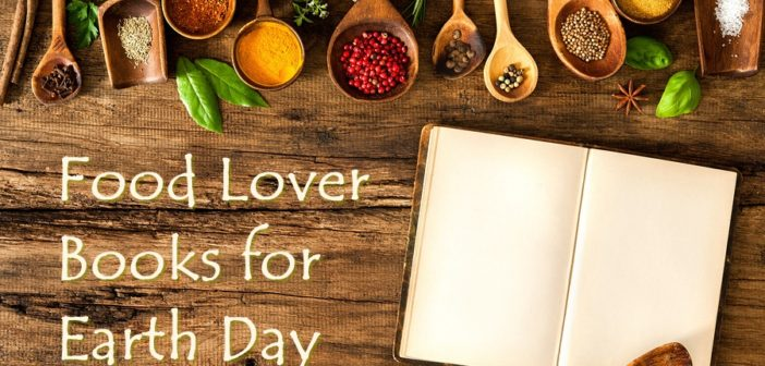 The best earth day books for food lovers forumfinder Gallery