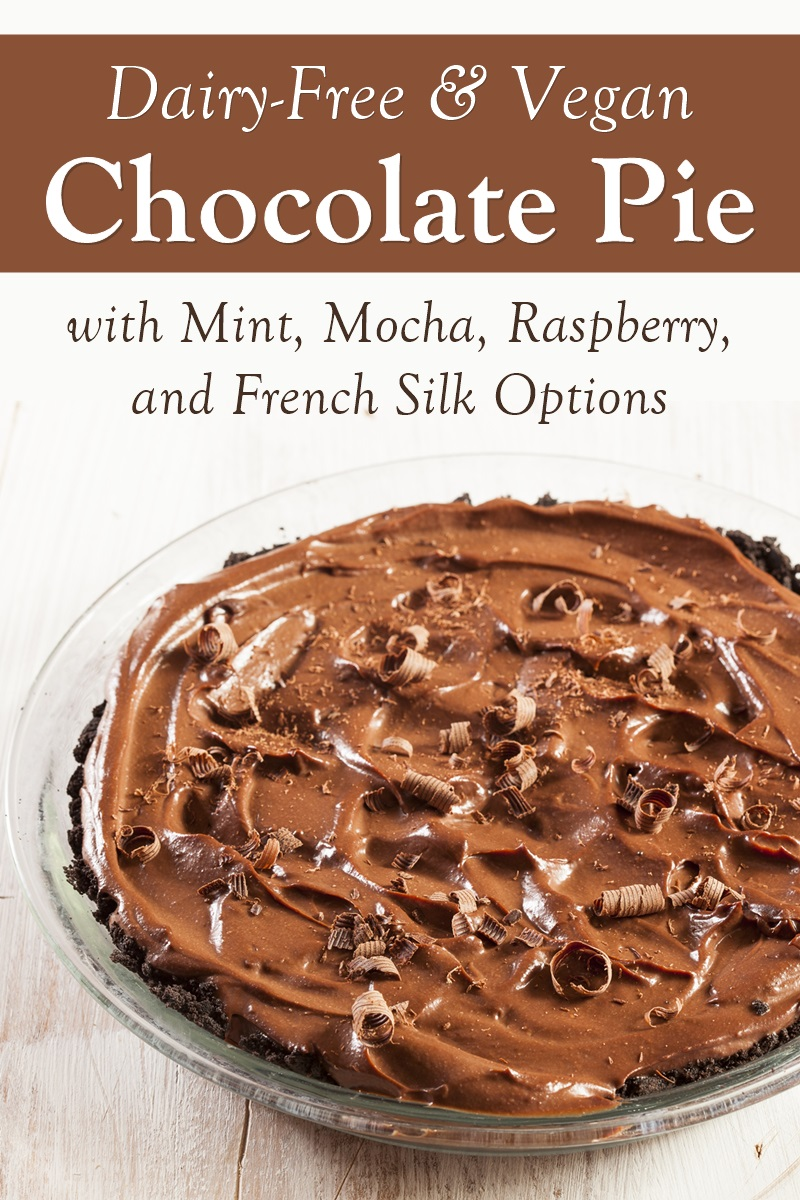 Dairy-Free Chocolate Mousse Pie with French Silk, Mint, Raspberry & Mocha Options (also Vegan, Nut-Free, and Gluten-Free)