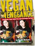 Vegan with a Vengeance by Isa Moskowitz