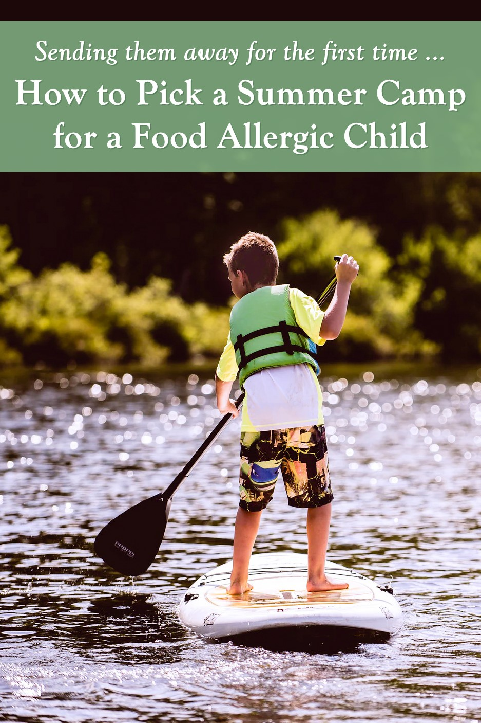 How to Pick a Summer Camp for Your Food Allergic Child - Tips, Starting Points, Questions to Ask, etc.