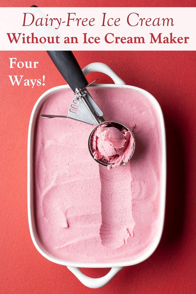 How to Make Dairy-Free Ice Cream without an Ice Cream Maker - 4 Methods!