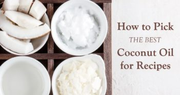 How to Choose the Best Coconut Oil for Recipes - quick guide to the types, recommended brands, and what works best for various applications.