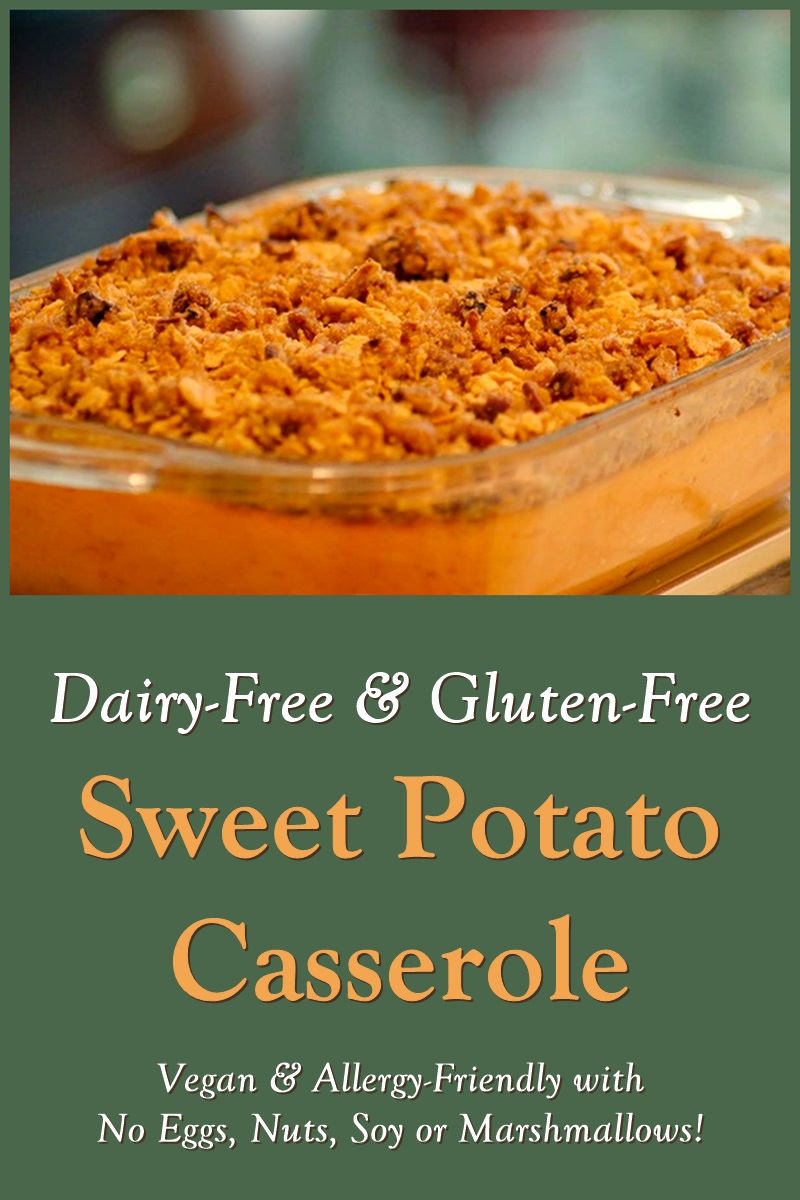 Dairy-Free Sweet Potato Casserole Recipe with Crispy Topping (also tested egg-free, gluten-free, nut-free, soy-free, and vegan)