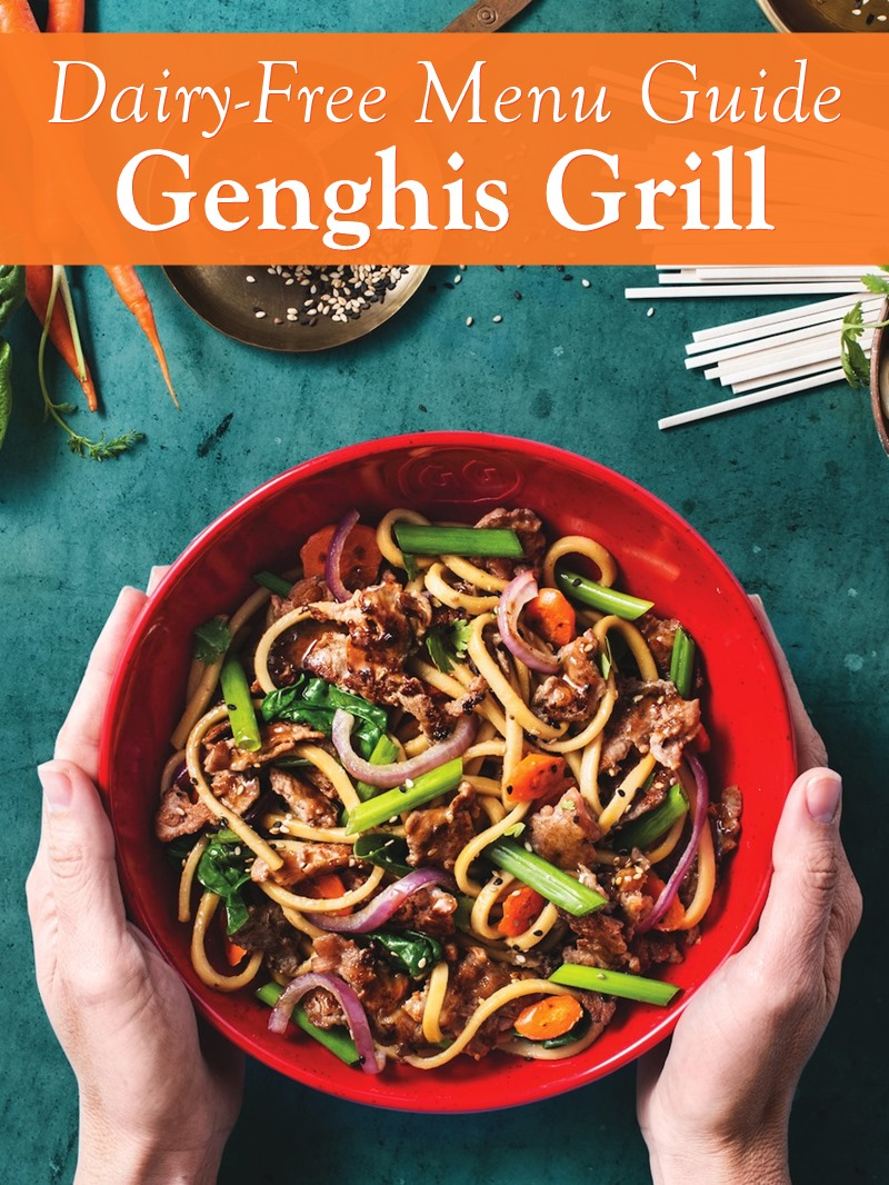 Genghis Grill Dairy-Free Menu Guide - So many options!!