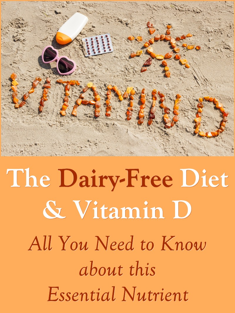 Dairy-Free and Vitamin D - Your Guide to this Essential Nutrient on a Dairy-Free, Plant-Based, or Vegan Diet
