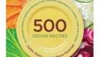 500 Vegan Recipes: An Amazing Variety of Delicious Recipes