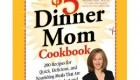 The $5 Dollar Dinner Mom Cookbook: 200 Recipes for Quick, Delicious, and Nourishing Meals