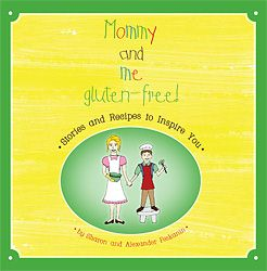 Mommy & Me Gluten-Free - a dairy-free, egg-free cookbook