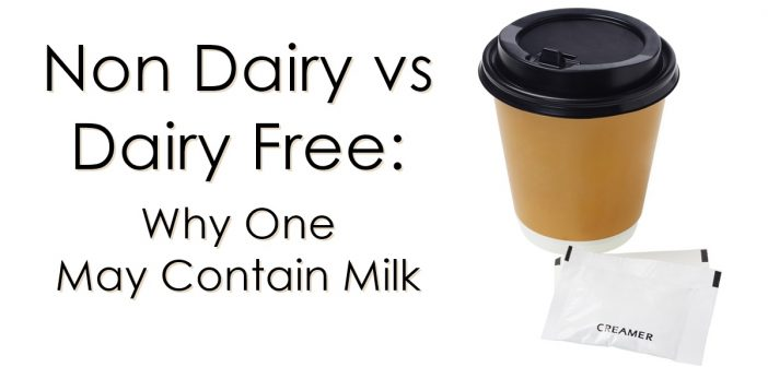 Non Dairy vs Dairy Free: Why One May Contain Milk