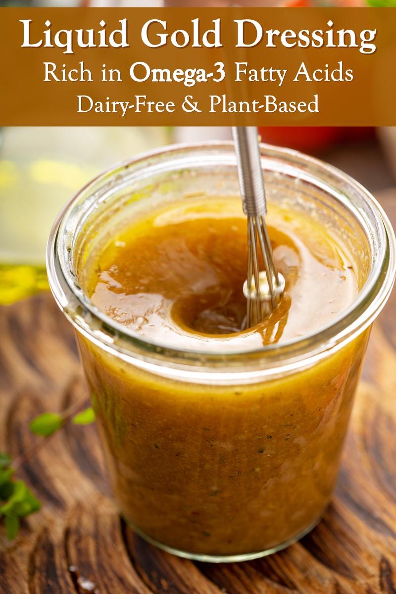 Liquid Gold Salad Dressing Recipe Rich in Omega 3 Fatty Acids - Plant-Based, Dairy-Free, Paleo, Healthy