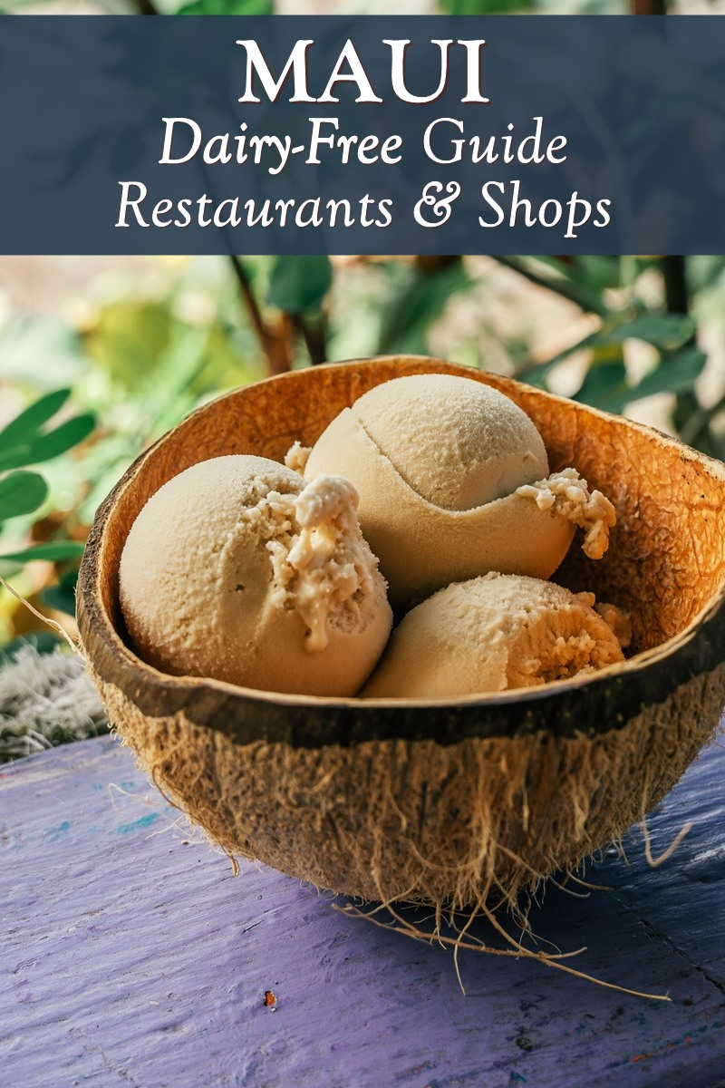 Dairy-Free Maui: The Best Restaurants & Shops by City with gluten-free and vegan options