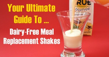 Your Ultimate Guide to Dairy-Free Meal Replacement Shakes - Vegan, Gluten-Free, Soy-Free, Ready-to-Drink, Powdered and More
