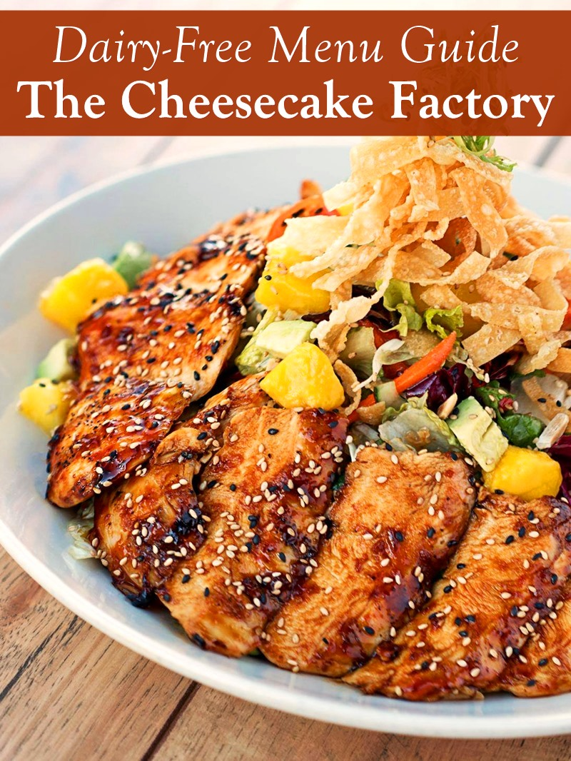 Dairy-Free Menu Guide for The Cheesecake Factory (with gluten-free options)