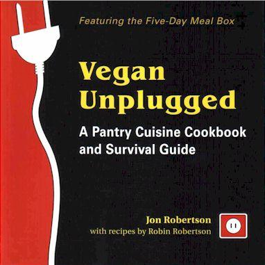 Vegan Unplugged: Pantry Cuisine Cookbook