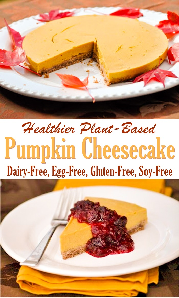 Plant-Based Pumpkin Cheesecake Recipe with Gluten-Free Pecan Crust (unbelievably dairy-free, egg-free, and soy-free!)