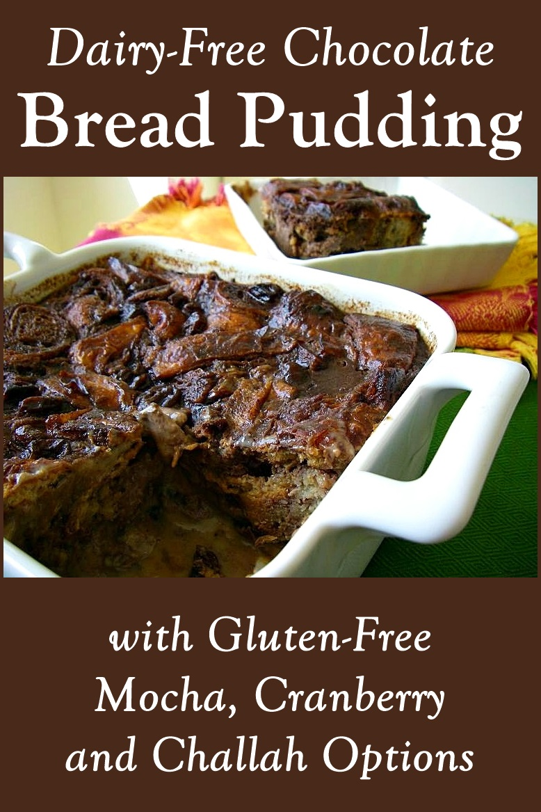 Dairy-Free Chocolate Bread Pudding Recipe with Gluten-Free, Challah, Mocha, and Cranberry Options