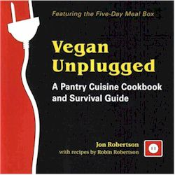 Vegan Unplugged: Pantry Cuisine Cookbook