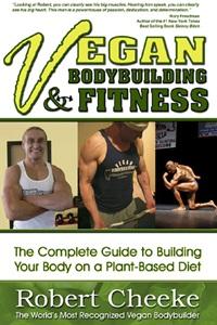 Robert Cheeke - Vegan Bodybuilding & Fitness
