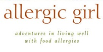 Allergic Girl: Adventures in Living Well with Food Allergies