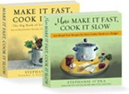 Make it Fast, Cook it Slow by Stephanie O'Dea