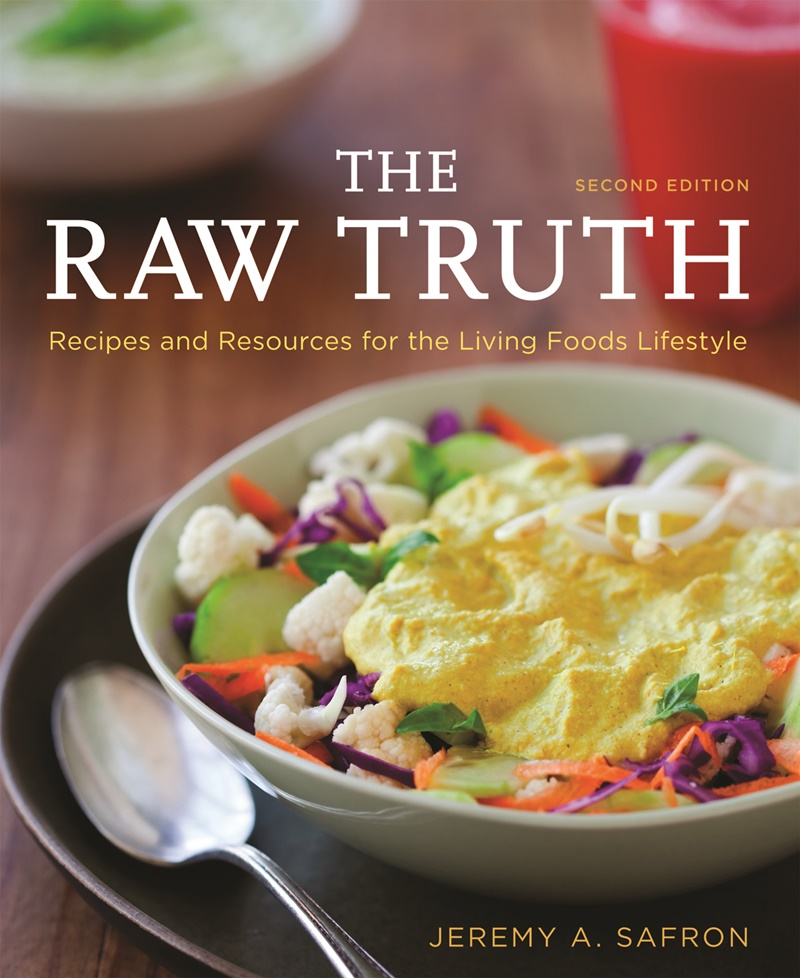 The Raw Truth, 2nd Edition: Recipes and Resources for the Living Foods Lifestyle by Jeremy Safron (Review)