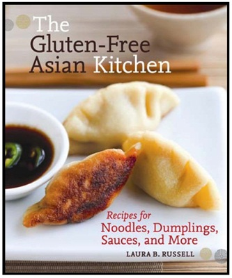 The Gluten Free Asian Kitchen - Mostly Dairy-Free Too