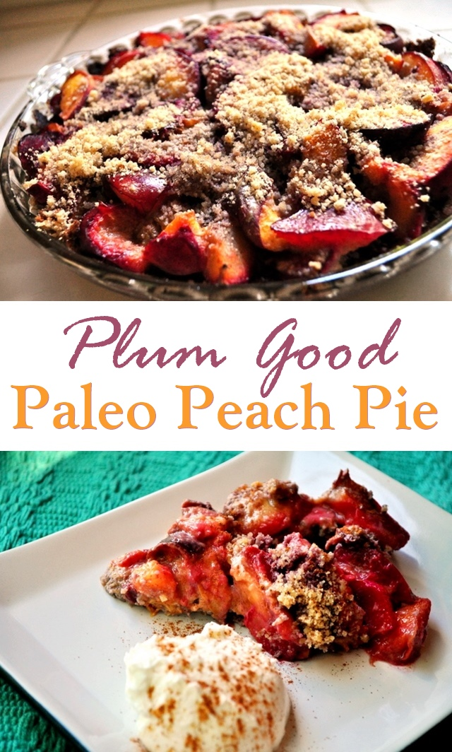 Plum Good Paleo Peach Pie Recipe - dairy-free, gluten-free, and vegan optional!